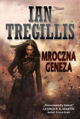 Ian Tregillis - Mroczna geneza / Ian Tregillis - Bitter Seeds