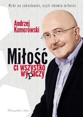 Andrzej Komorowski - Miłość ci wszystko wypaczy