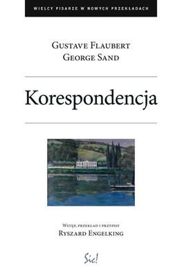 Gustave Flaubert, George Sand - Korespondencja