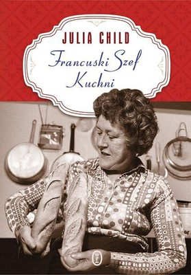 Julia Child - Francuski szef kuchni / Julia Child - The French Chef