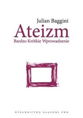 Julian Baggini - Ateizm / Julian Baggini - Atheism. A Very Short Introduction.