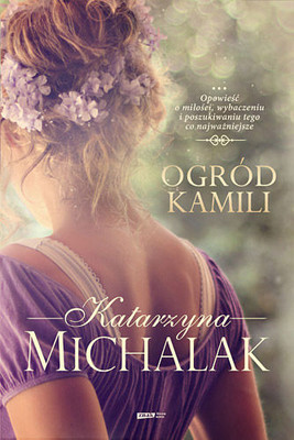 Katarzyna Michalak - Ogród Kamili
