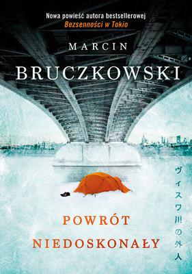 Marcin Bruczkowski - Powrót niedoskonały