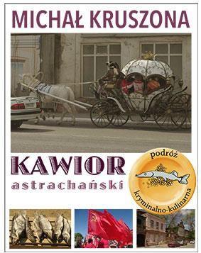 Michał Kruszona - Kawior astrachański
