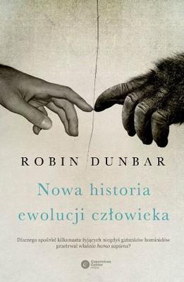 Robin Dunbar - Nowa historia ewolucji człowieka / Robin Dunbar - The Human Story. A New History of Mankind's Evolution