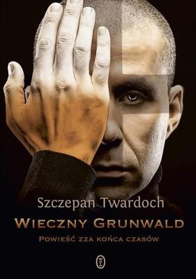 Szczepan Twardoch - Wieczny Grunwald