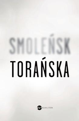 Teresa Torańska - Smoleńsk