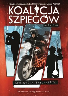 Agnieszka Glińska - Koalicja szpiegów. Baza G-8.Tom 2