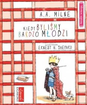 Alan Alexander Milne - Kiedy byliśmy bardzo młodzi / Alan Alexander Milne - When We Were Very Young
