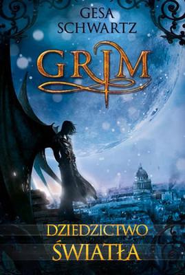 Gesa Schwartz - Grim. Dziedzictwo światła / Gesa Schwartz - Grim. Das Erbe des Lichts