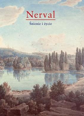 Gérard de Nerval - Śnienie i życie