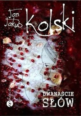 Jan Jakub Kolski - Dwanaście słów