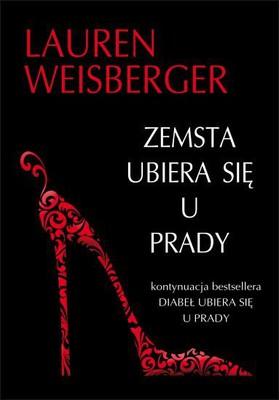 Lauren Weisberger - Zemsta ubiera się u Prady / Lauren Weisberger - Revenge Wears Prada: The Devil Returns