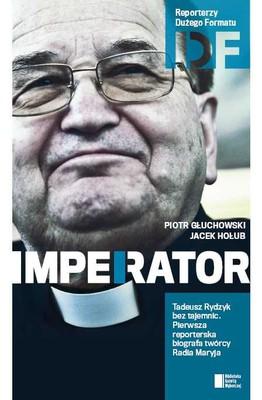 Piotr Głuchowski, Jacek Hołub - Imperator Tadeusz Rydzyk bez tajemnic