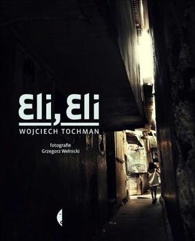 Wojciech Tochman - Eli, Eli