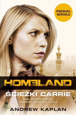 Andrew Kaplan - Homeland. Ścieżki Carrie / Andrew Kaplan - Homeland: Carrie's Run