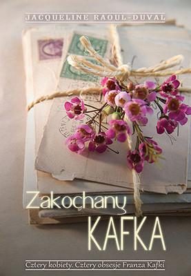 Jacqueline Raoul-Duval - Zakochany Kafka
