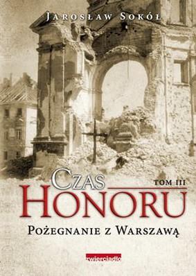 Jarosław Sokół - Czas Honoru. Pożegnanie z Warszawą