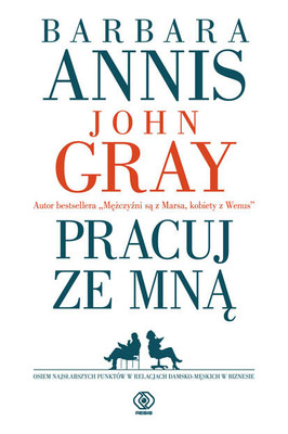 John Gray, Barbara Annis - Pracuj ze mną / John Gray, Barbara Annis - Work with Me