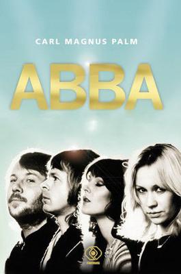 Carl Magnus Palm - Abba / Carl Magnus Palm - ABBA - The Story