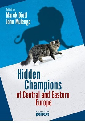 Marek Dietl, John Mulenga - Hidden Champions of Central and Eastern Europe
