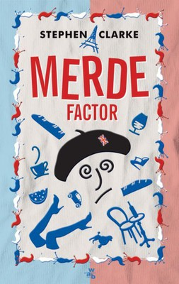 Stephen Clarke - Merde factor