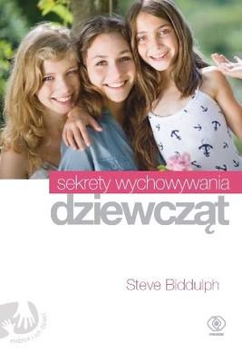 Steve Biddulph - Sekrety wychowywania dziewcząt