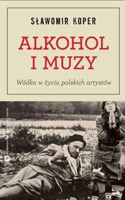 Sławomir Koper - Alkohol i Muzy. Wódka w życiu polskich artystów
