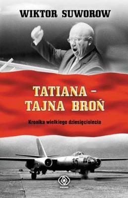 Wiktor Suworow - Tatiana - tajna broń