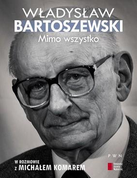 Władysław Bartoszewski, Michał Komar - Mimo wszystko