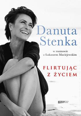Danuta Stenka, Łukasz Maciejewski - Flirtując z życiem