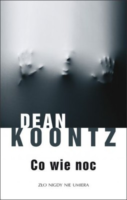 Dean R. Koontz - Co wie noc / Dean R. Koontz - What the Night Knows