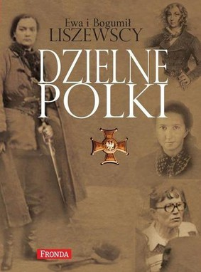 Ewa Liszewska, Bogumił Liszewski - Dzielne Polki