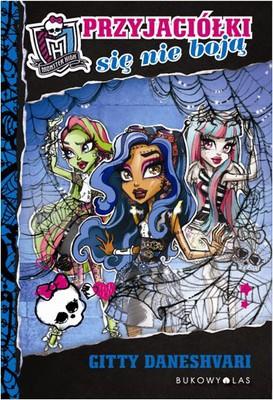 Gitty Daneshvari - Przyjaciółki się nie boją Monster High