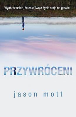 Jason Mott - Przywróceni / Jason Mott - The Returned