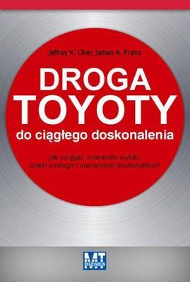 Jeffrey K. Liker, James K.Y. Kuo - Droga Toyoty do ciągłego doskonalenia