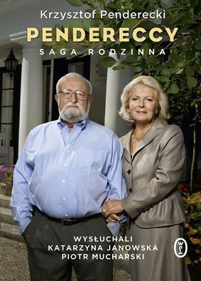 Krzysztof Penderecki, Katarzyna Janowska, Piotr Mucharski - Pendereccy. Saga rodzinna