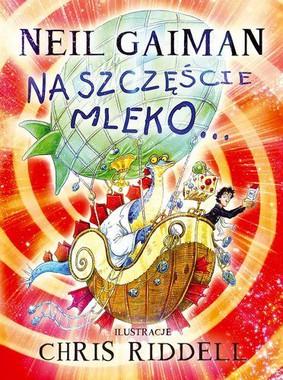 Neil Gaiman - Na szczęście mleko…