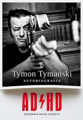 Tymon Tymański, Rafał Księżyk - ADHD – autobiografia