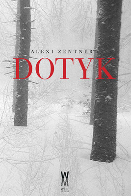 Alexi Zentner - Dotyk / Alexi Zentner - Touch