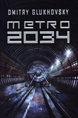 Dmitry Glukhovsky - Metro 2034 / Dmitry Glukhovsky - Метро 2034