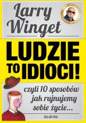 Larry Winget - Ludzie to idioci!