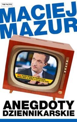 Maciej Mazur - Anegdoty dziennikarskie