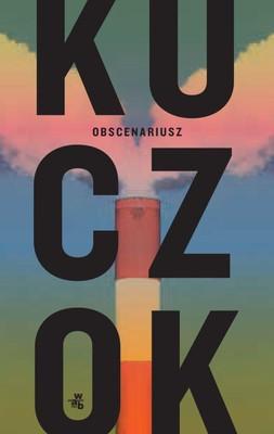 Wojciech Kuczok - Obscenariusz