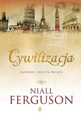 Niall Ferguson - Cywilizacja