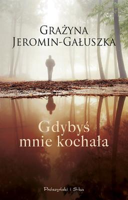 Grażyna Jeromin-Gałuszka - Gdybyś mnie kochała