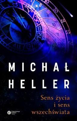 Michał Heller - Sens życia i sens wszechświata