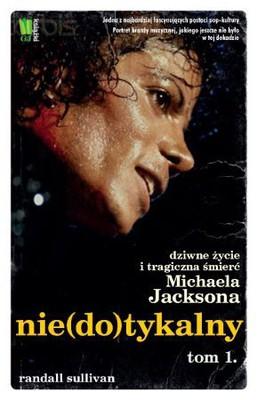 Randall Sullivan - Nie(do)tykalny. Tom 1 / Randall Sullivan - Untouchable The strange life and tragic death of Michael Jackson