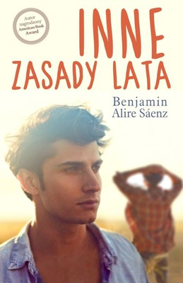 Benjamin Alire Saenz - Inne zasady lata