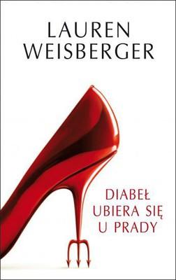 Lauren Weisberger - Diabeł ubiera się u Prady / Lauren Weisberger - The Devil wears Prada